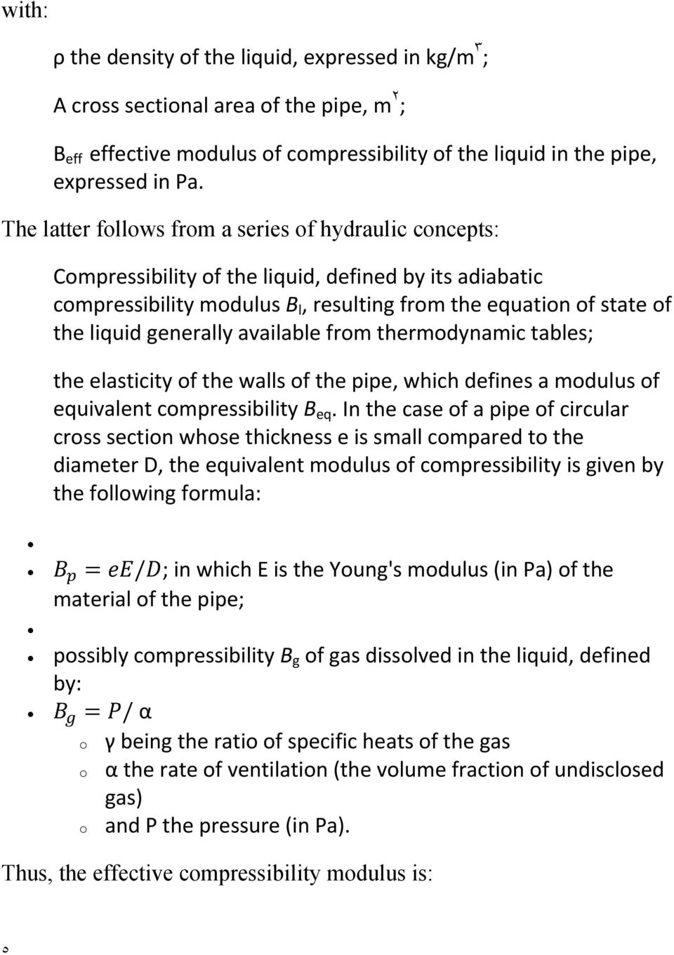 generally available from thermodynamic tables; the elasticity of the walls of the pipe, which defines a modulus of equivalent compressibility B eq.