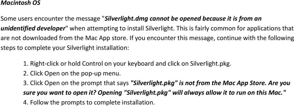 If you encounter this message, continue with the following steps to complete your Silverlight installation: 1.