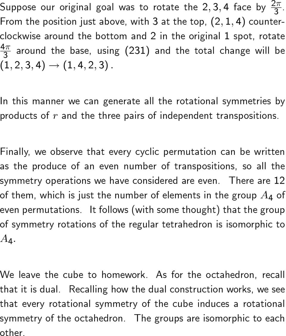 2, 3, 4) (1, 4, 2, 3). In this manner we can generate all the rotational symmetries by products of r and the three pairs of independent transpositions.