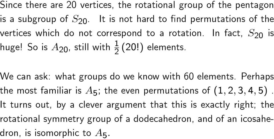 So is A 20, still with 2 1 (20!) elements. We can ask: what groups do we know with 60 elements.