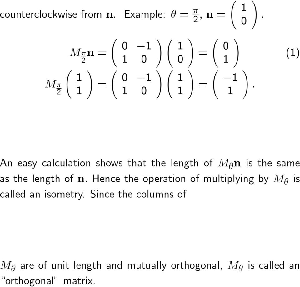 (1) An easy calculation shows that the length of M θ n is the same as the length of n.