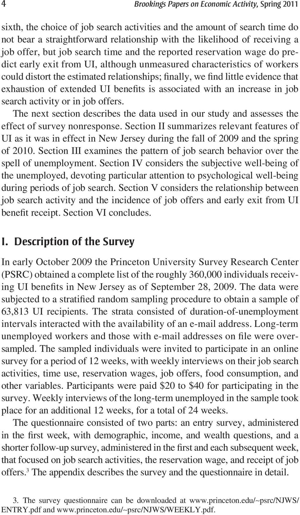 finally, we find little evidence that exhaustion of extended UI benefits is associated with an increase in job search activity or in job offers.