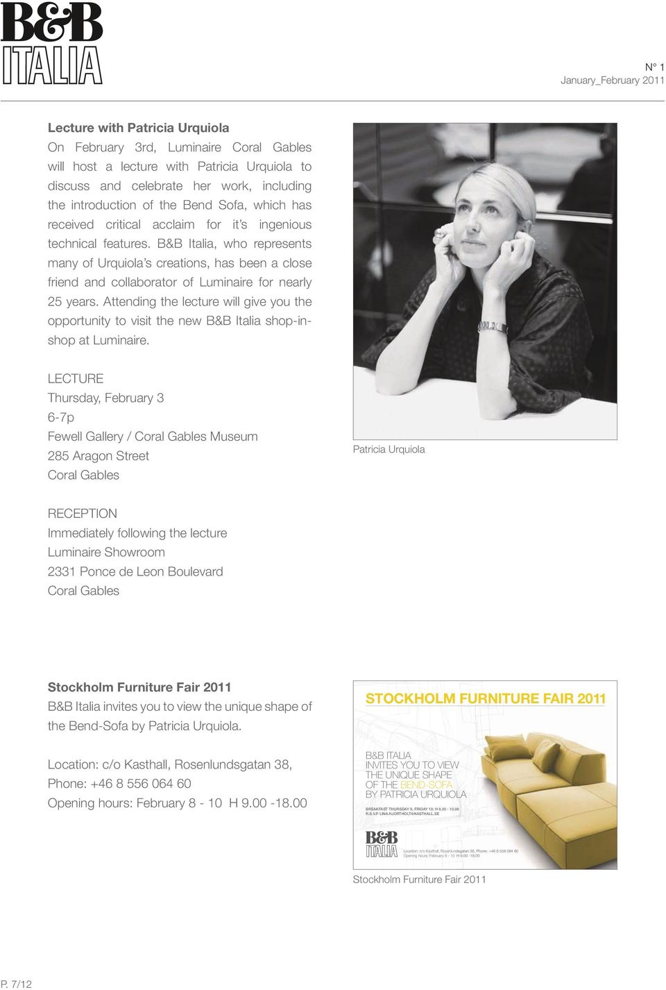 Attending the lecture will give you the opportunity to visit the new B&B Italia shop-inshop at Luminaire.