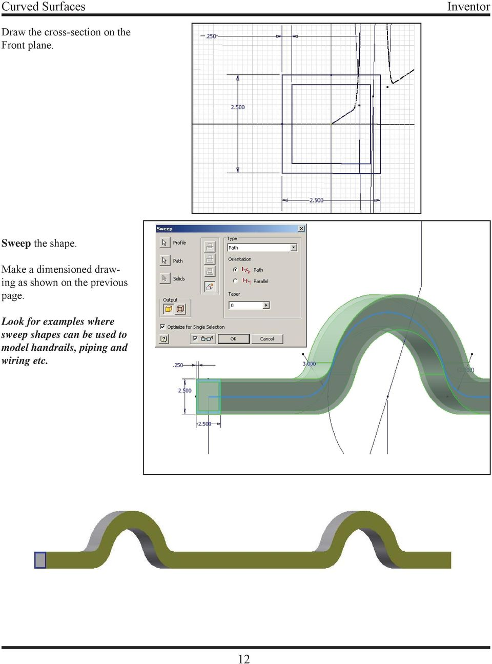 Make a dimensioned drawing as shown on the previous