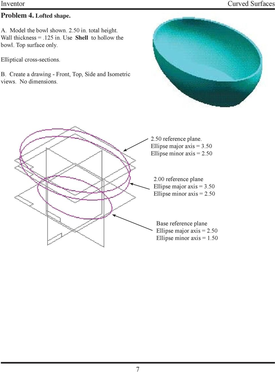 Create a drawing - Front, Top, Side and Isometric views. No dimensions. 2.50 reference plane. Ellipse major axis = 3.