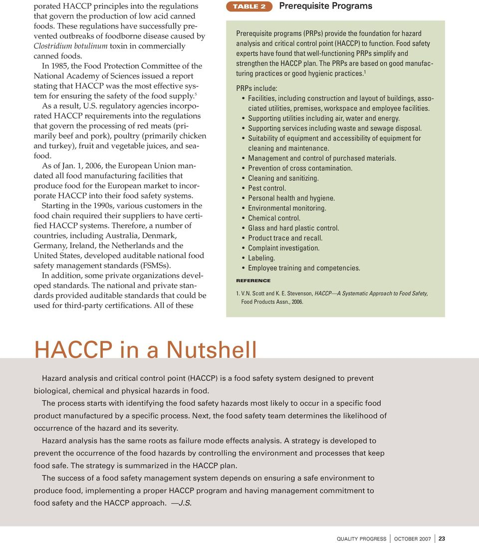 In 1985, the Food Protection Committee of the National Academy of Sciences issued a report stating that HACCP was the most effective system for ensuring the safety of the food supply.