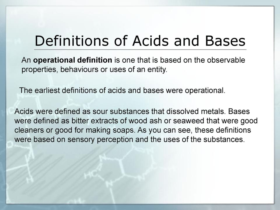 Acids were defined as sour substances that dissolved metals.