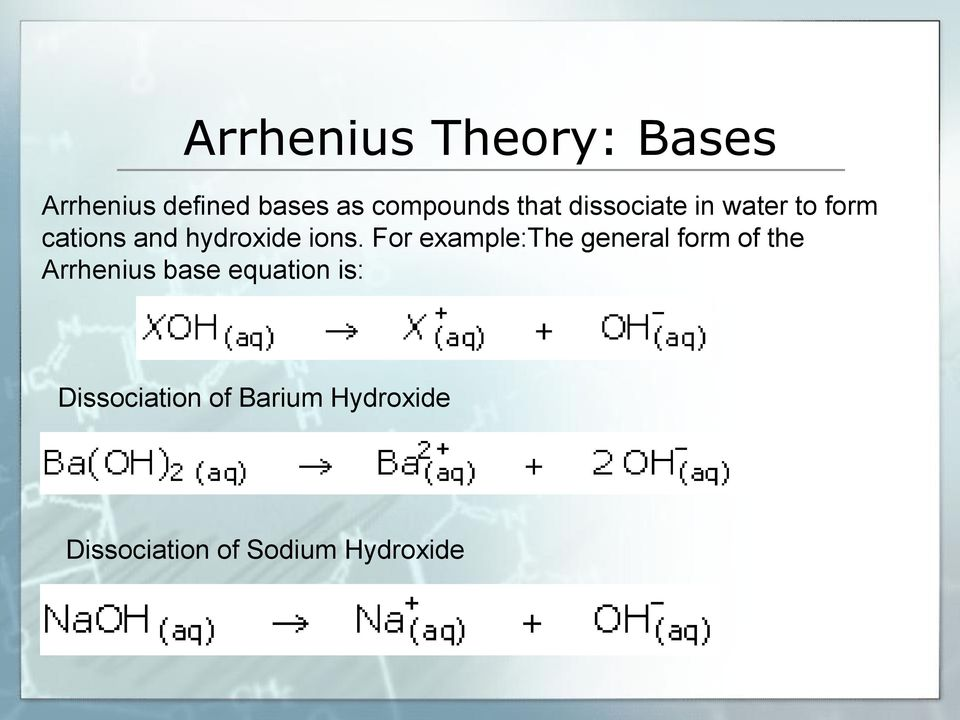 For example:the general form of the Arrhenius base equation