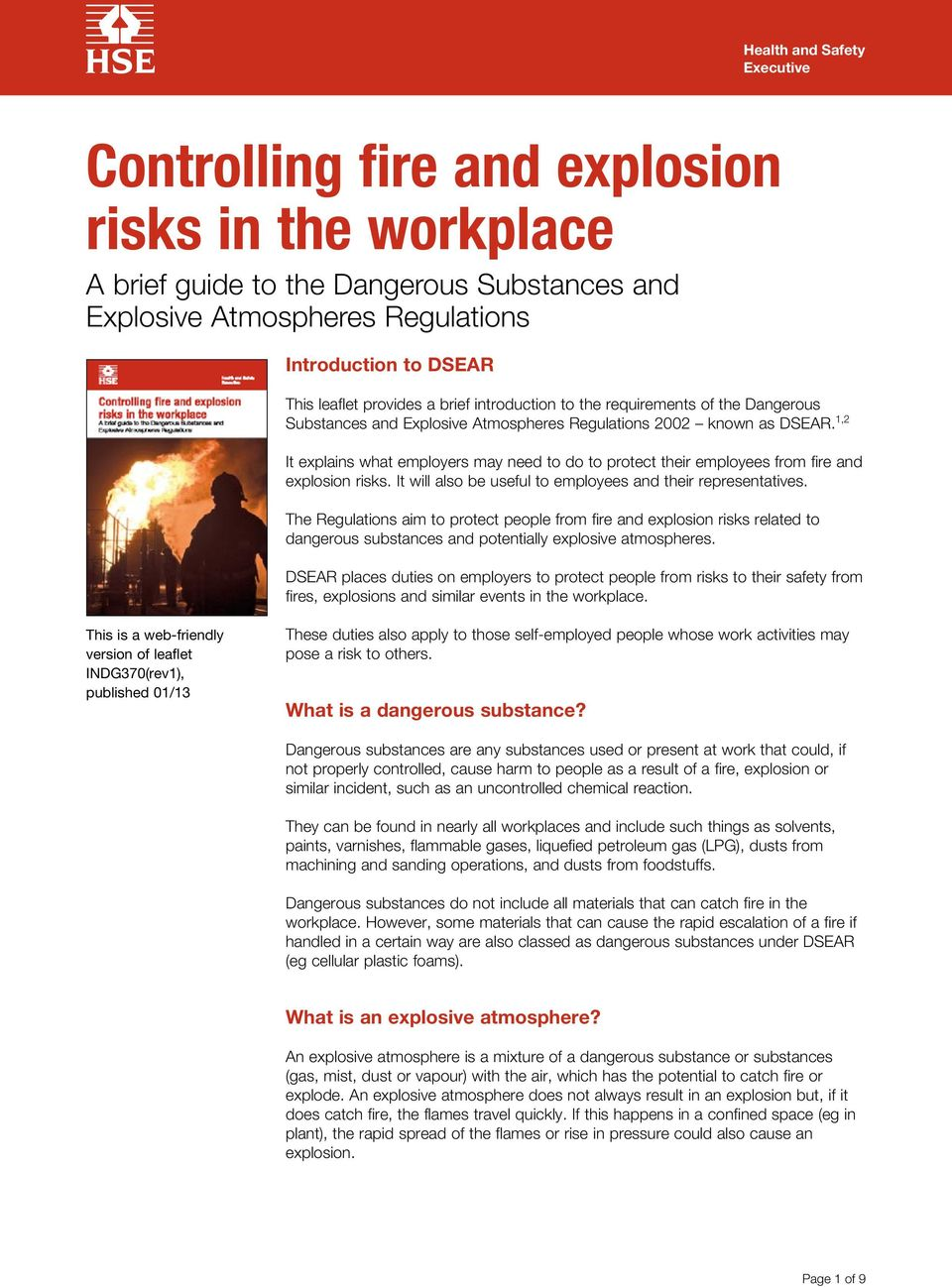 1,2 It explains what employers may need to do to protect their employees from fire and explosion risks. It will also be useful to employees and their representatives.