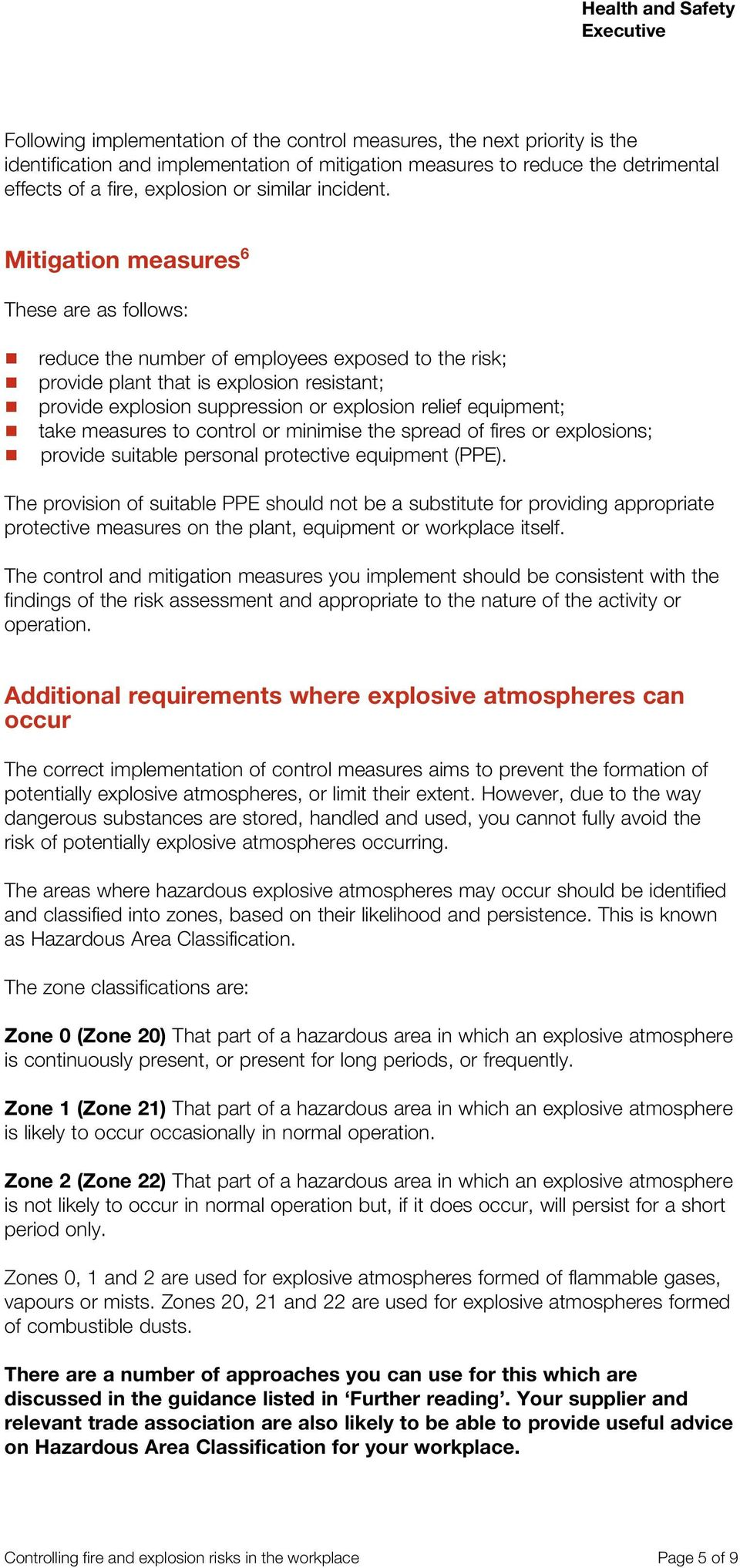 Mitigation measures 6 These are as follows: reduce the number of employees exposed to the risk; provide plant that is explosion resistant; provide explosion suppression or explosion relief equipment;