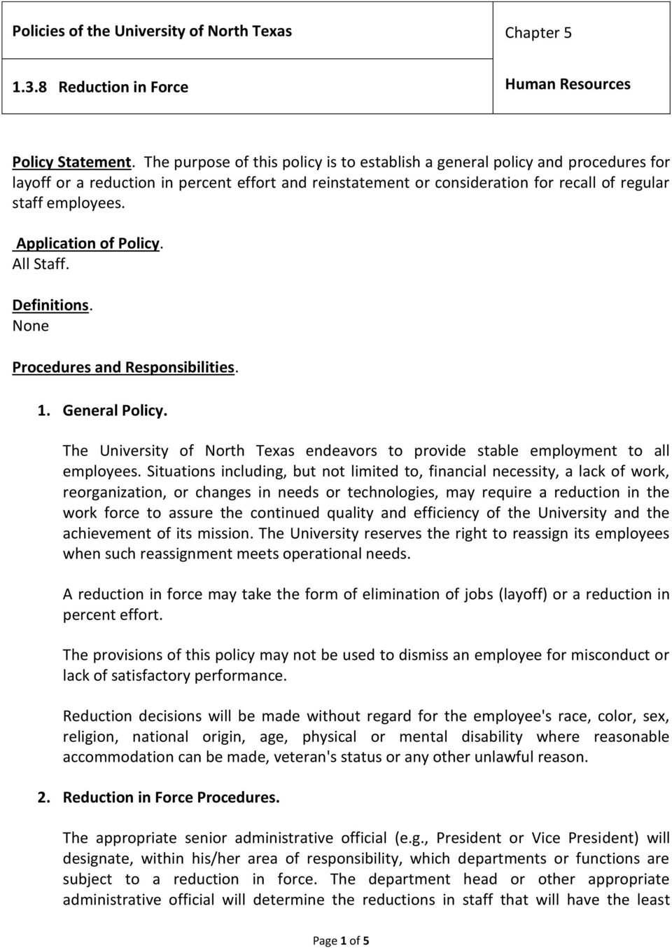 Application of Policy. All Staff. Definitions. None Procedures and Responsibilities. 1. General Policy. The University of North Texas endeavors to provide stable employment to all employees.