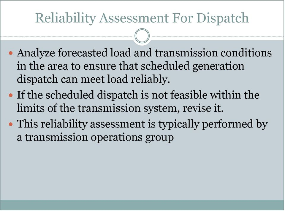 If the scheduled dispatch is not feasible within the limits of the transmission system,