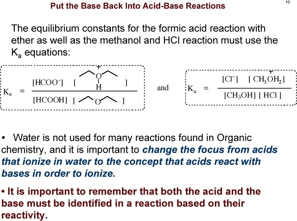 found in rganic chemistry, and it is important to change the focus from acids that ionize in water to the concept that acids react with
