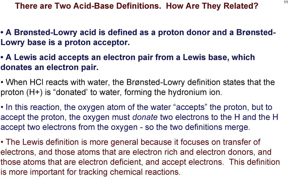 When Cl reacts with water, the Brønsted-Lowry definition states that the proton (+) is donated to water, forming the hydronium ion.