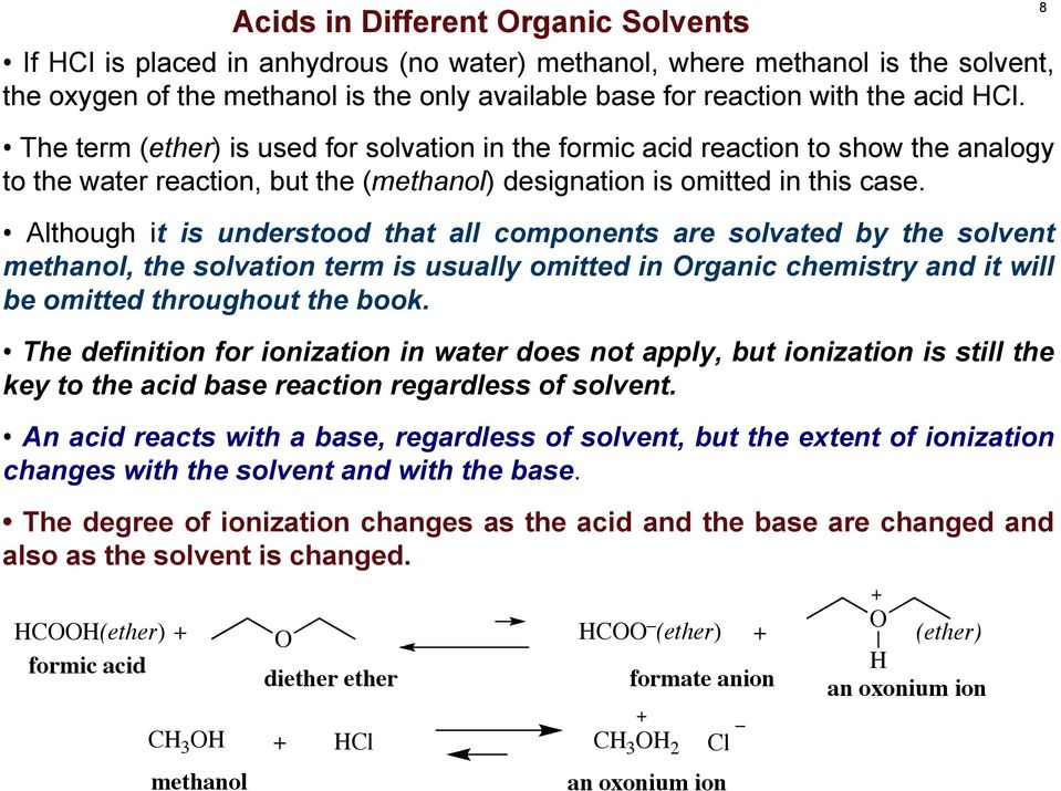 Although it is understood that all components are solvated by the solvent methanol, the solvation term is usually omitted in rganic chemistry and it will be omitted throughout the book.