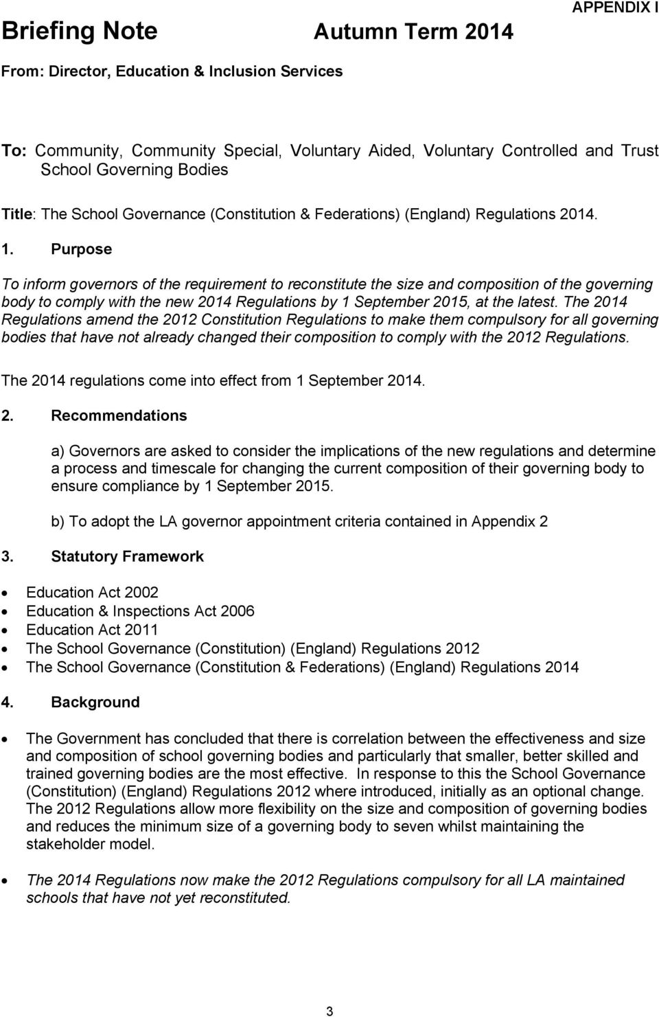 Purpose To inform governors of the requirement to reconstitute the size and composition of the governing body to comply with the new 2014 Regulations by 1 September 2015, at the latest.
