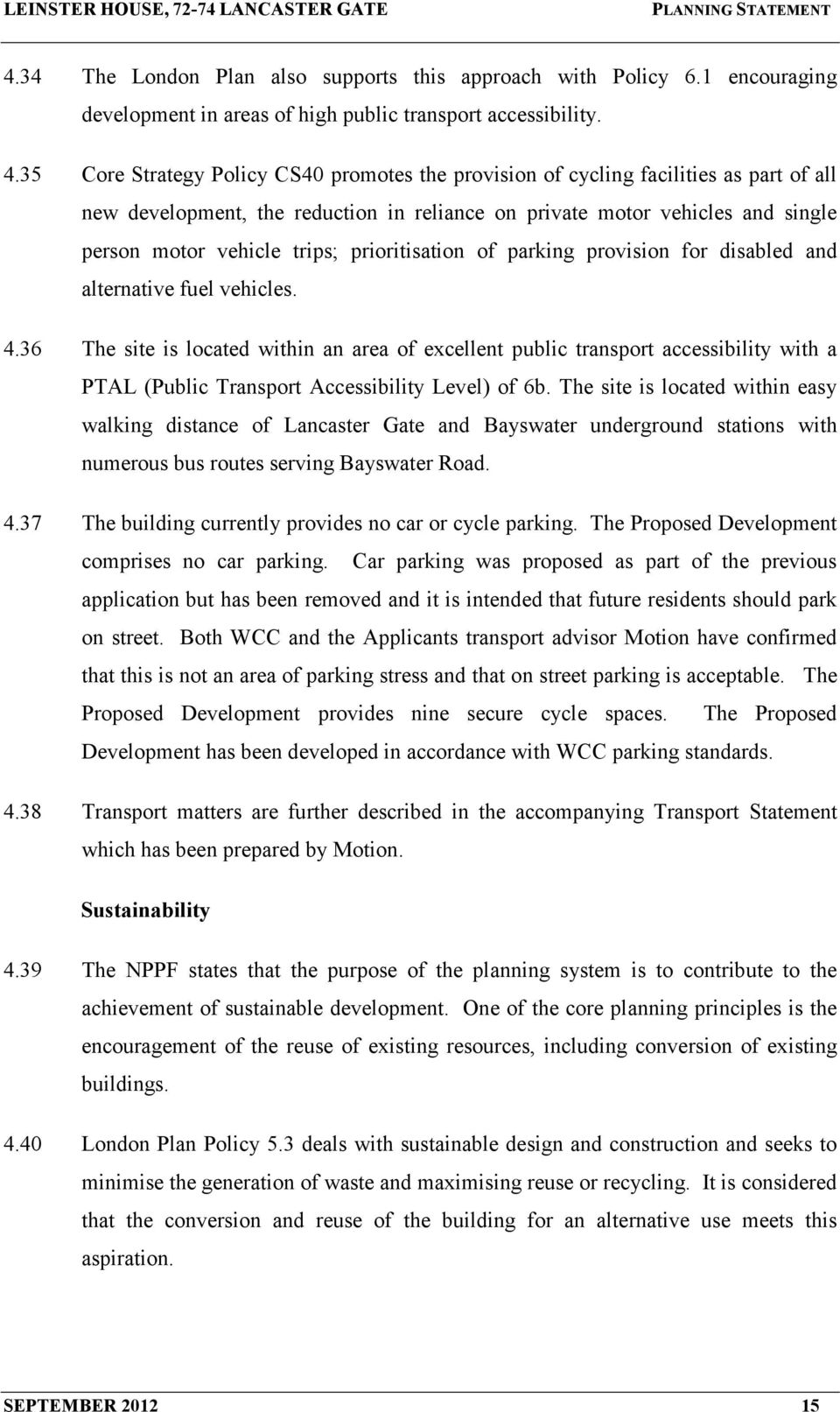 prioritisation of parking provision for disabled and alternative fuel vehicles. 4.