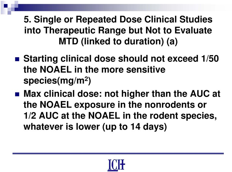 sensitive species(mg/m 2 ) Max clinical dose: not higher than the AUC at the NOAEL exposure