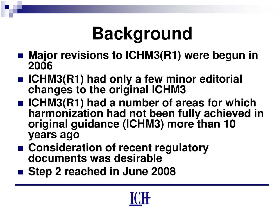harmonization had not been fully achieved in original guidance (ICHM3) more than 10