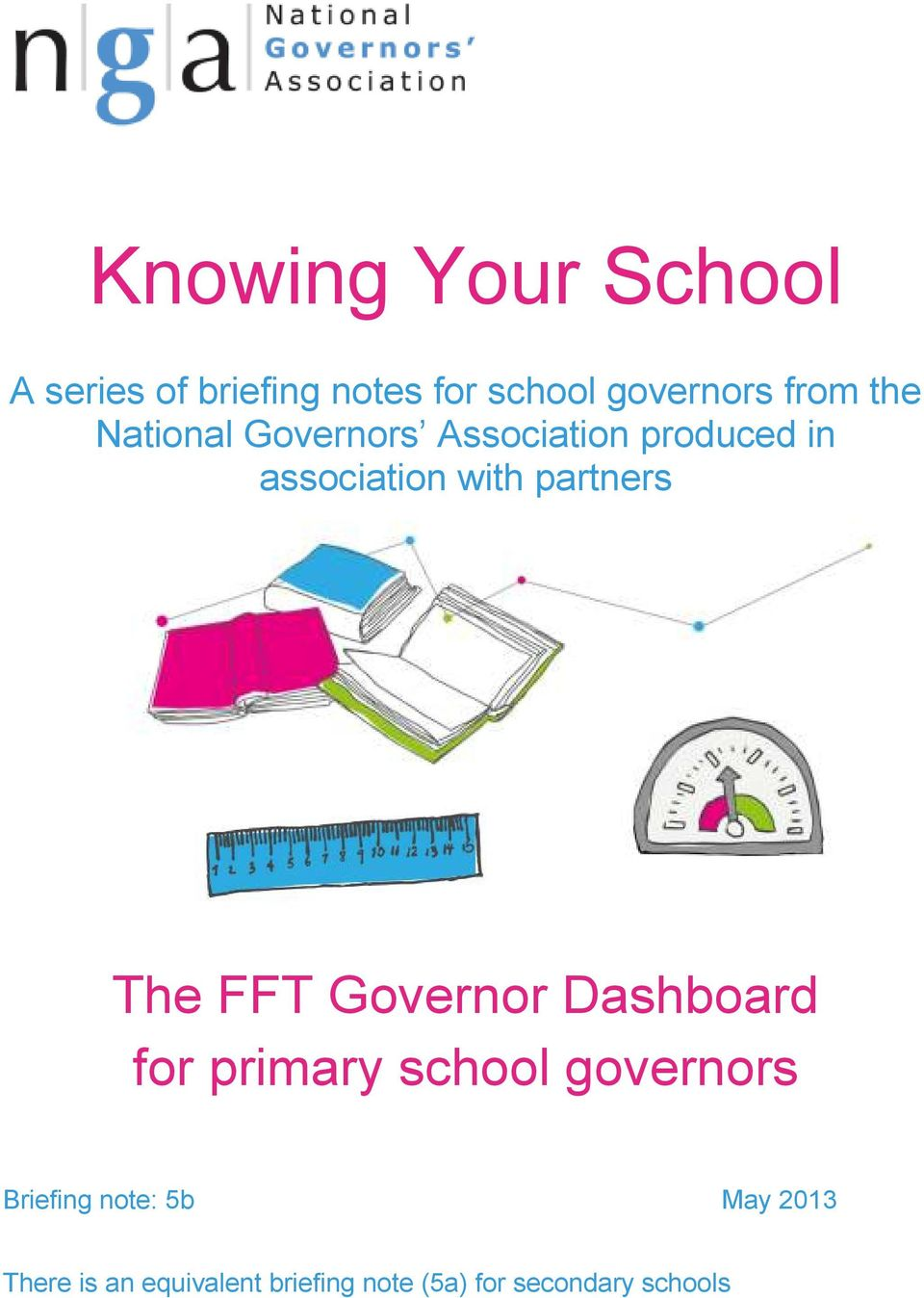 The FFT Governor Dashboard for primary school governors Briefing note: