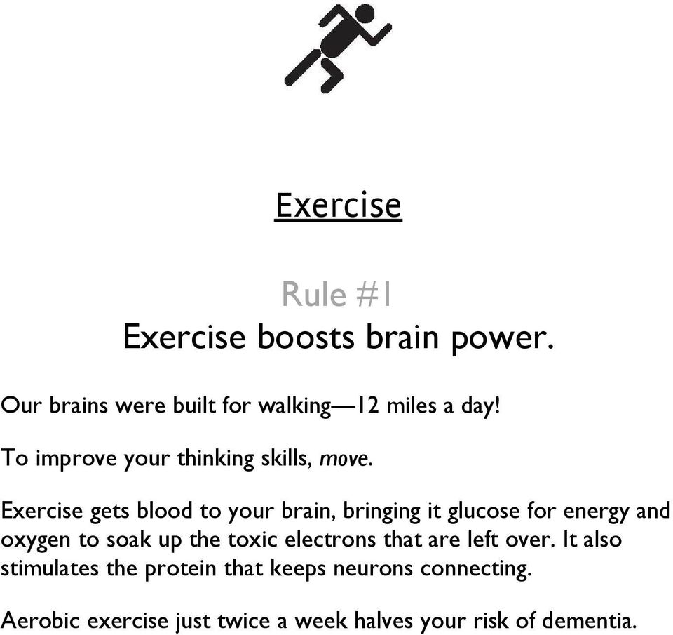 Exercise gets blood to your brain, bringing it glucose for energy and oxygen to soak up the toxic