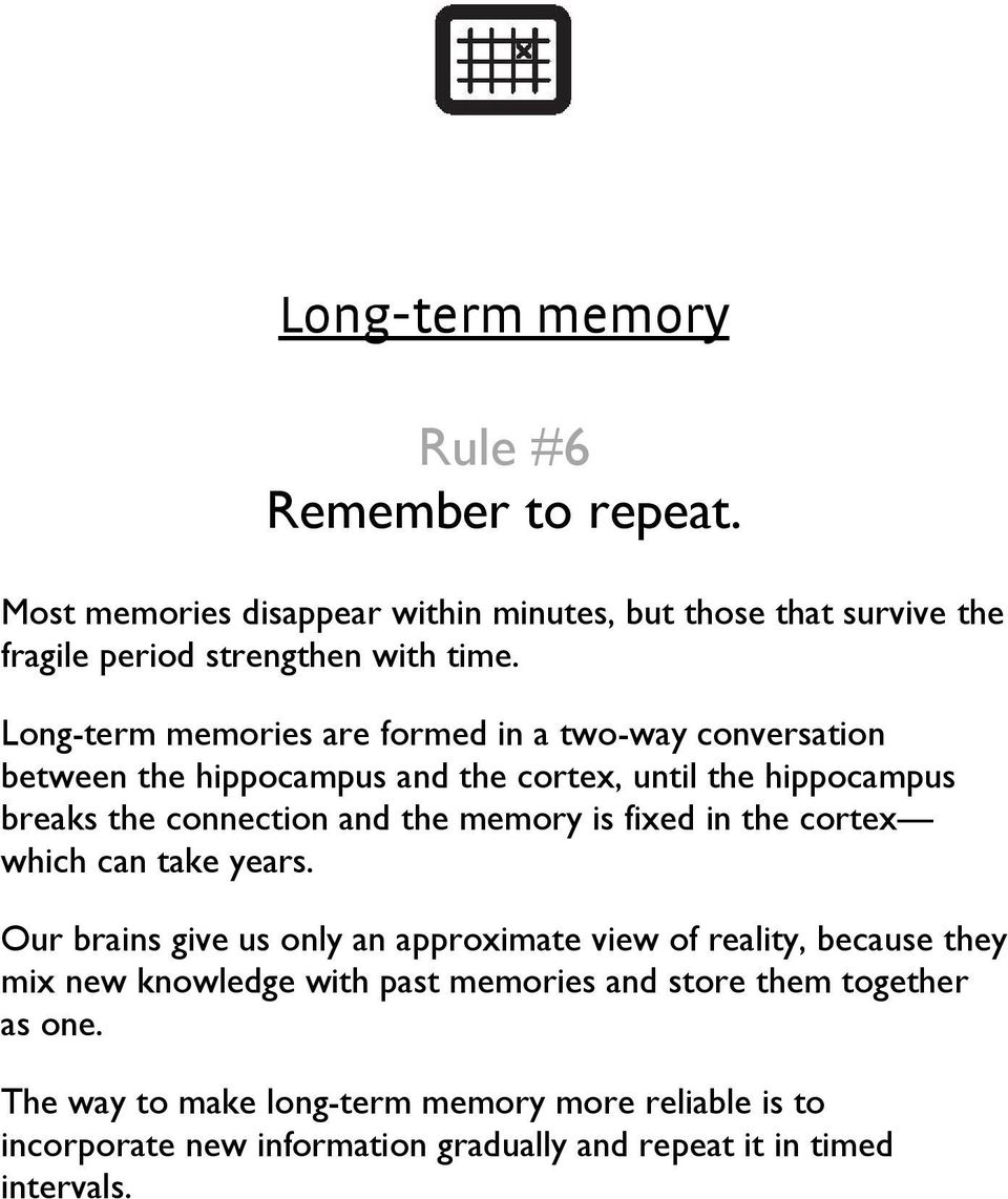 memory is fixed in the cortex which can take years.