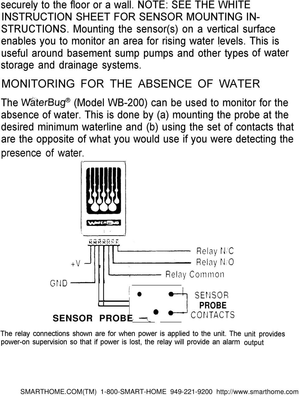 MONITORING FOR THE ABSENCE OF WATER of water The VV&erBug@ (Model WB-200) can be used to monitor for the absence of water.