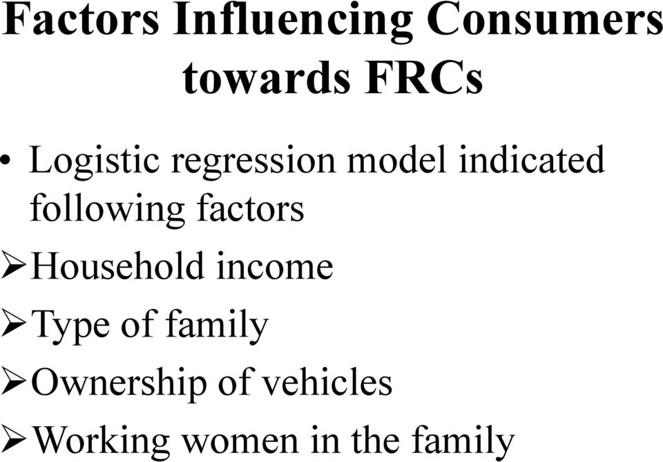 following factors Household income Type of