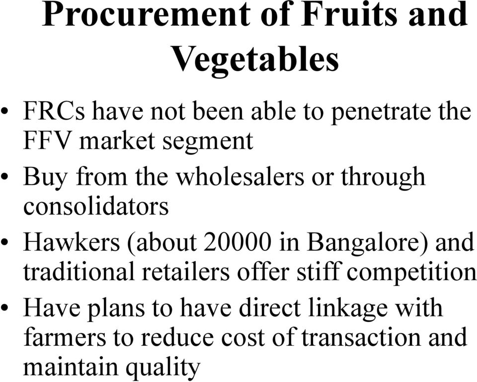 20000 in Bangalore) and traditional retailers offer stiff competition Have plans