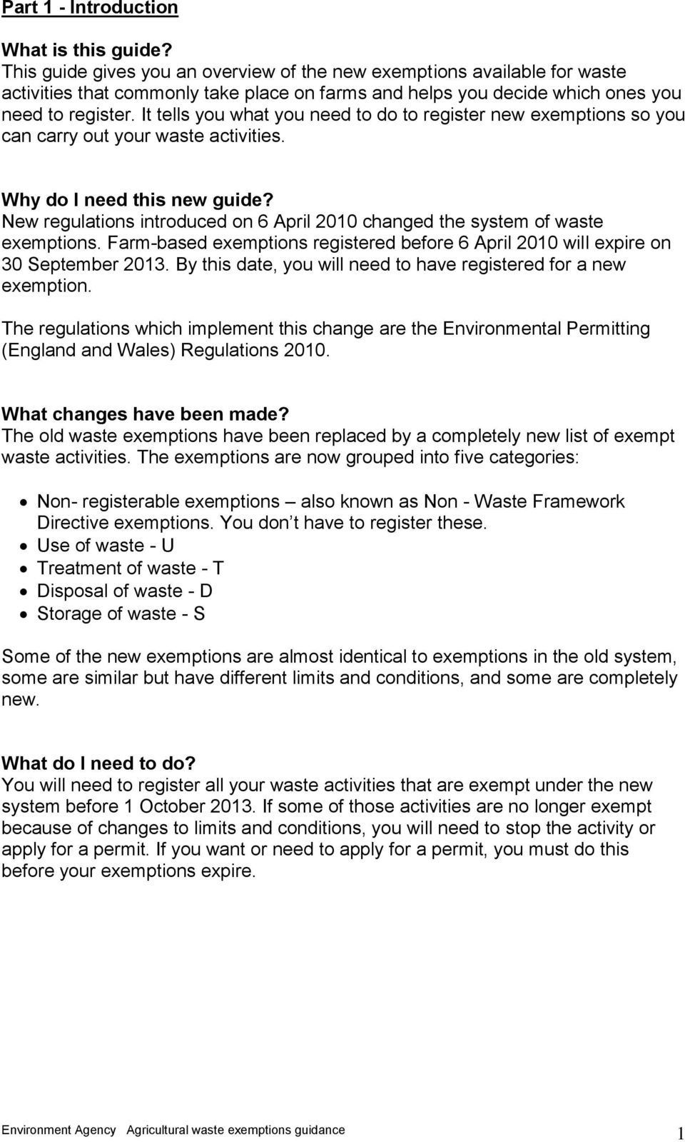 It tells you what you need to do to register new exemptions so you can carry out your waste activities. Why do I need this new guide?