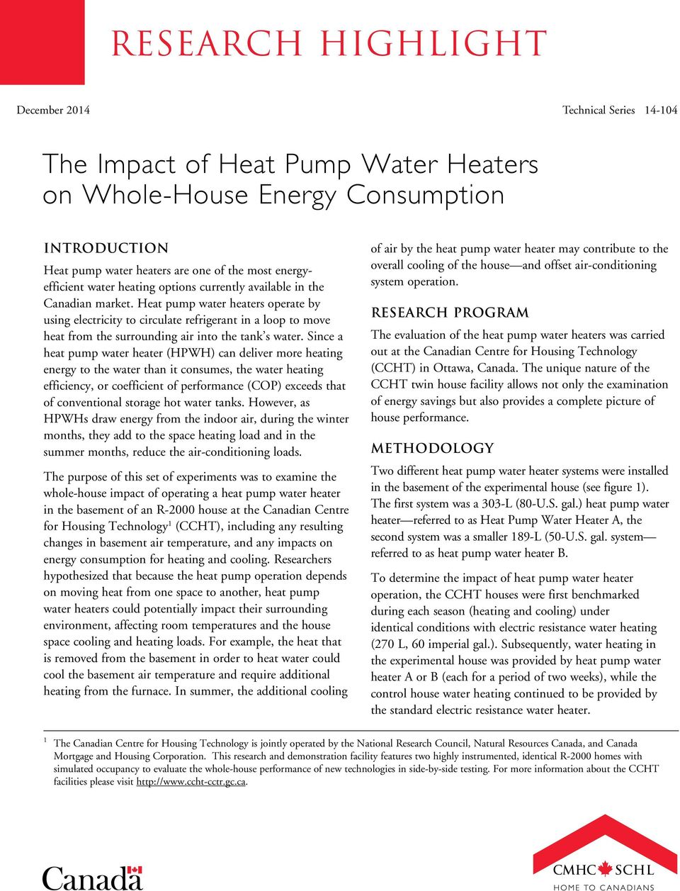 Heat pump water heaters operate by using electricity to circulate refrigerant in a loop to move heat from the surrounding air into the tank s water.