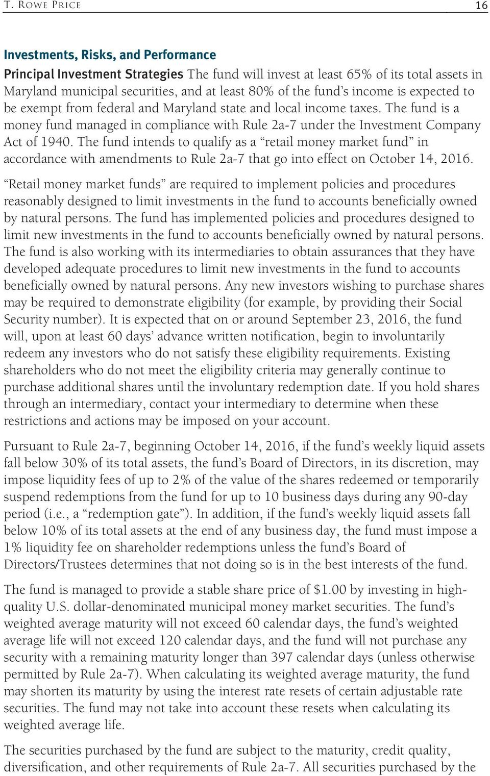 The fund intends to qualify as a retail money market fund in accordance with amendments to Rule 2a-7 that go into effect on October 14, 2016.