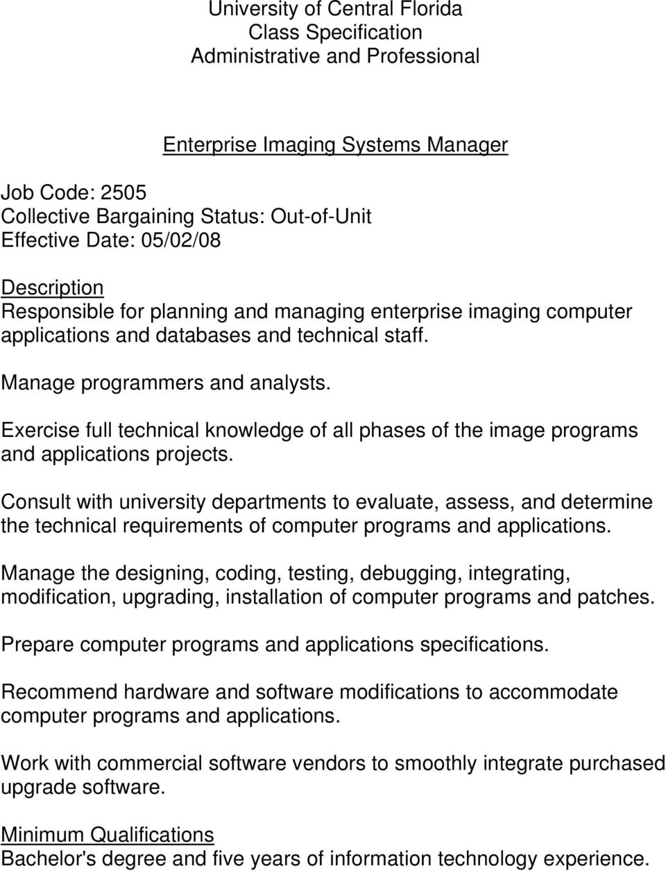Consult with university departments to evaluate, assess, and determine the technical requirements of computer programs and applications.
