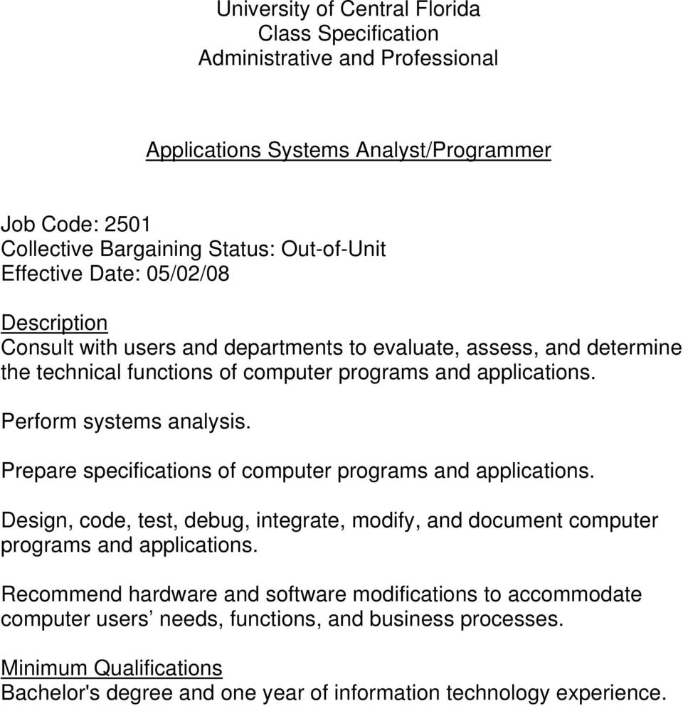 Design, code, test, debug, integrate, modify, and document computer programs and applications.