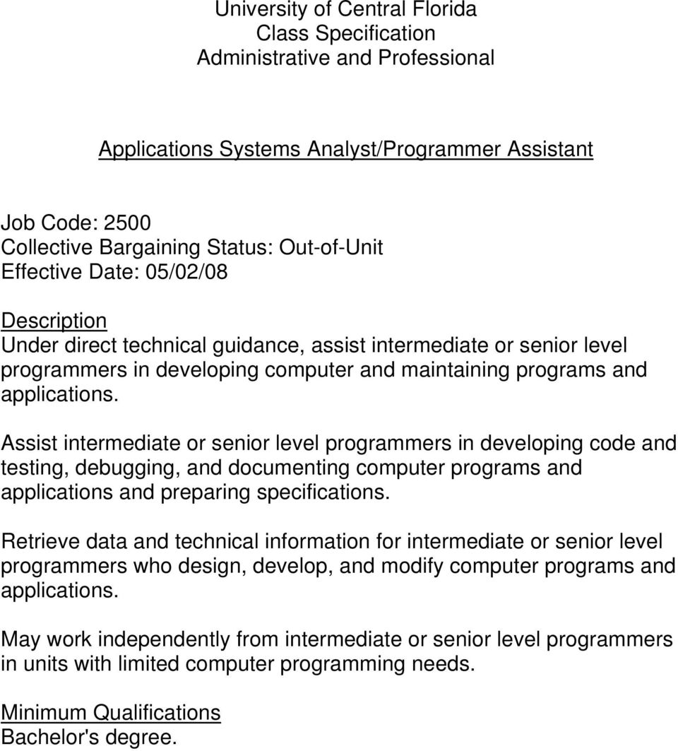 Assist intermediate or senior level programmers in developing code and testing, debugging, and documenting computer programs and applications and preparing