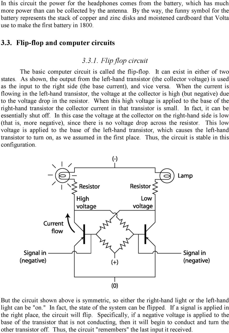 3. Flip-flop and computer circuits 3.3.1. Flip flop circuit The basic computer circuit is called the flip-flop. It can exist in either of two states.