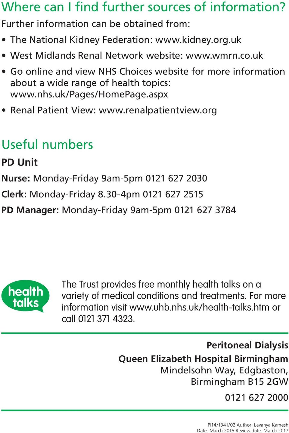 org Useful numbers PD Unit Nurse: Monday-Friday 9am-5pm 0121 627 2030 Clerk: Monday-Friday 8.