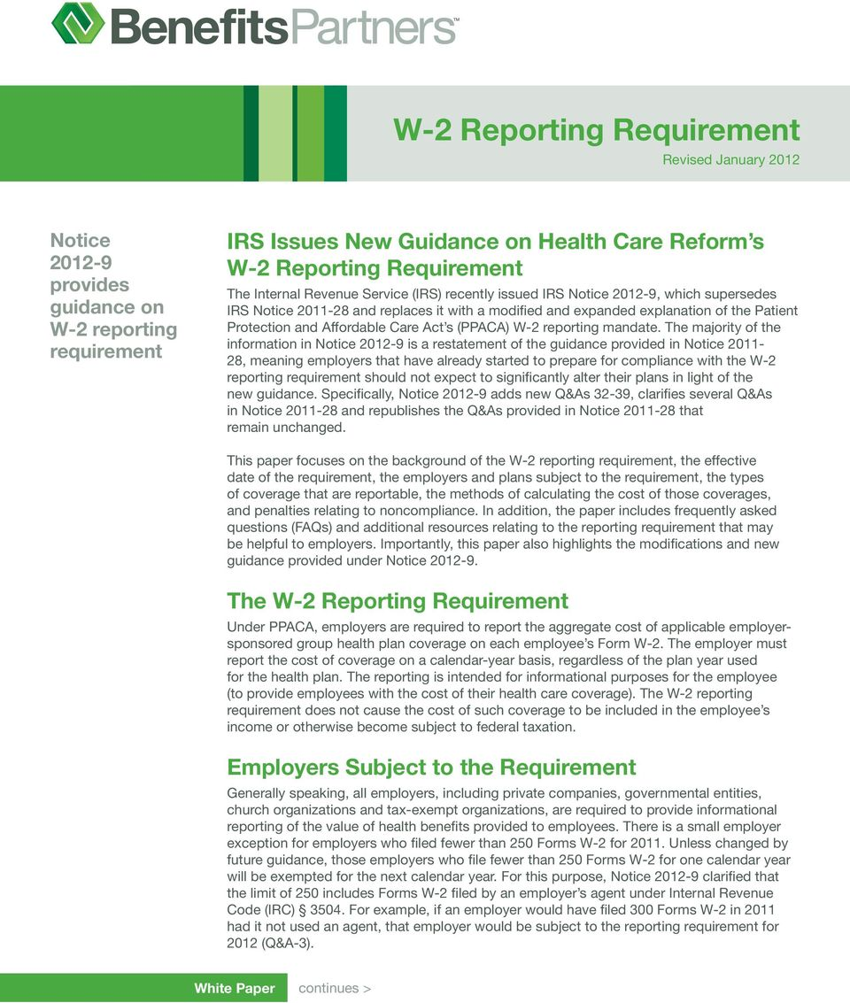 The majority of the information in Notice 2012-9 is a restatement of the guidance provided in Notice 2011-28, meaning employers that have already started to prepare for compliance with the W-2