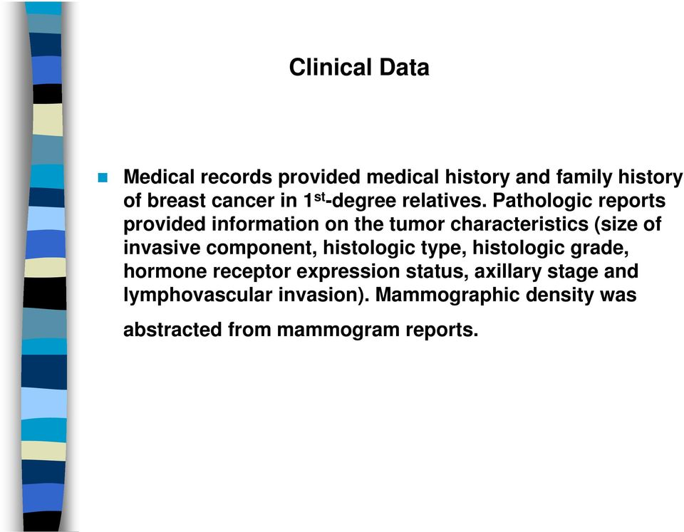 Pathologic reports provided information on the tumor characteristics (size of invasive component,