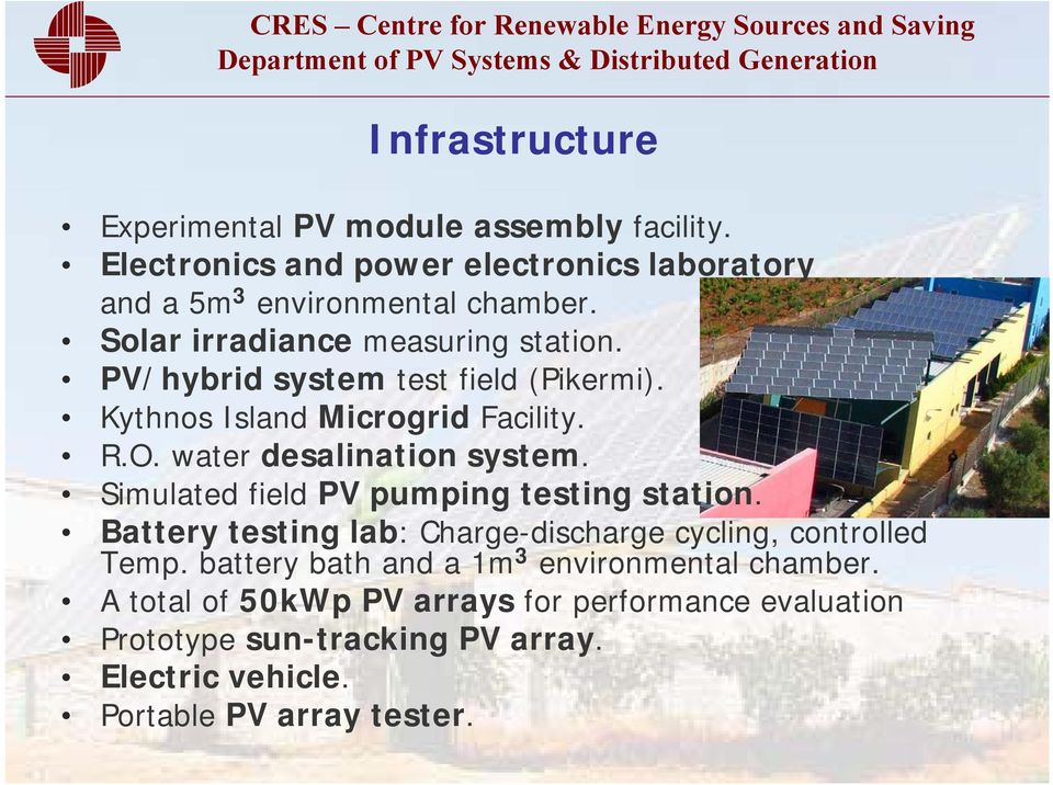Simulated field PV pumping testing station. Battery testing lab: Charge-discharge cycling, controlled Temp.