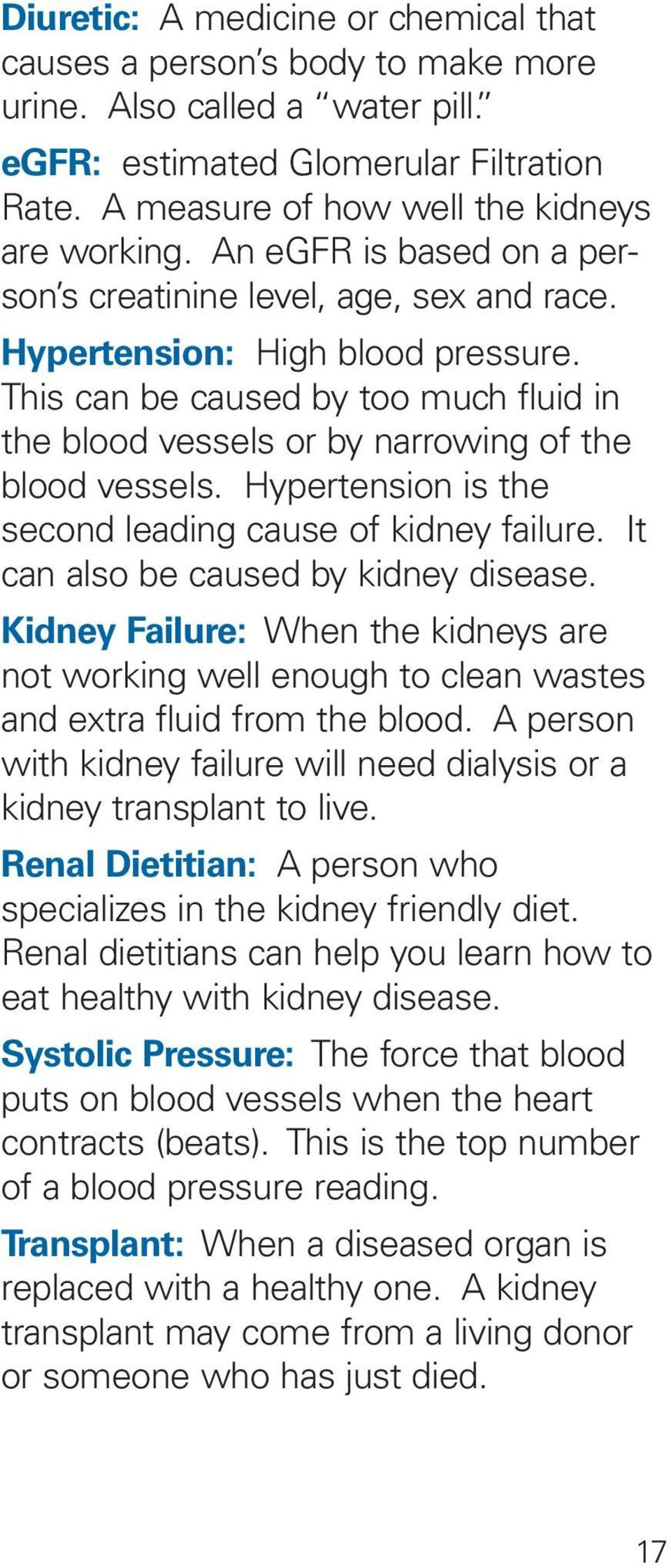 Hypertension is the second leading cause of kidney failure. It can also be caused by kidney disease.