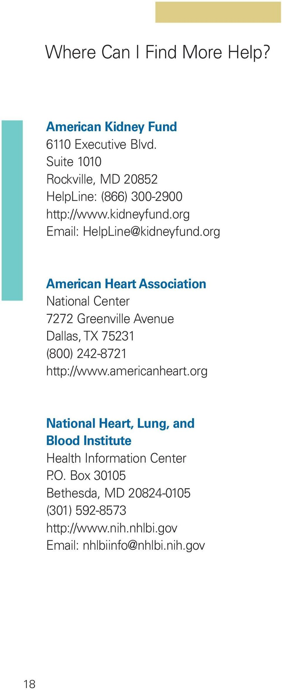 org American Heart Association National Center 7272 Greenville Avenue Dallas, TX 75231 (800) 242-8721 http://www.