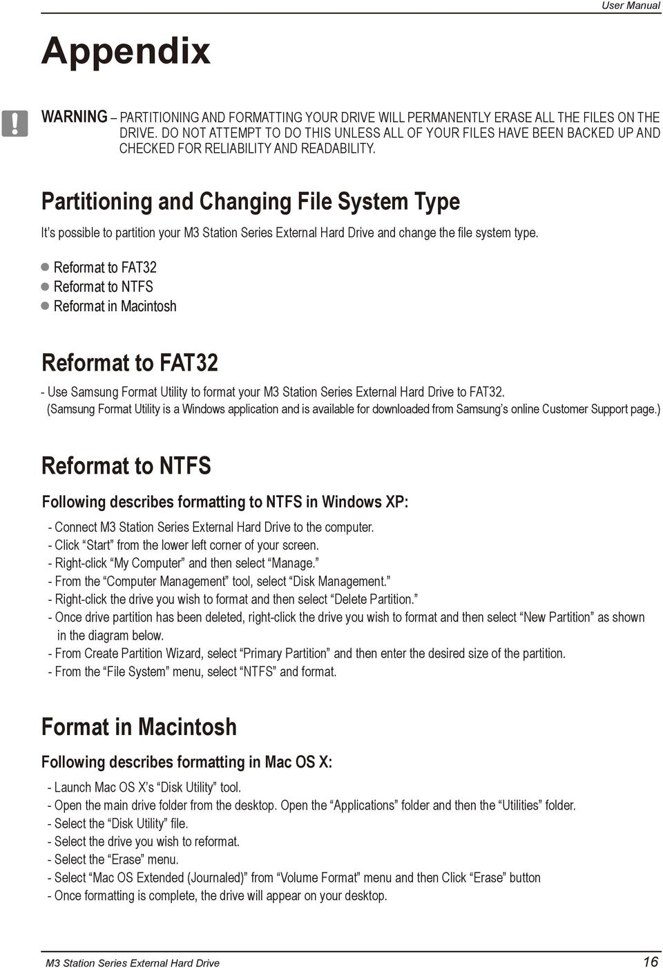 Partitioning and Changing File System Type It s possible to partition your M3 Station Series External Hard Drive and change the file system type.