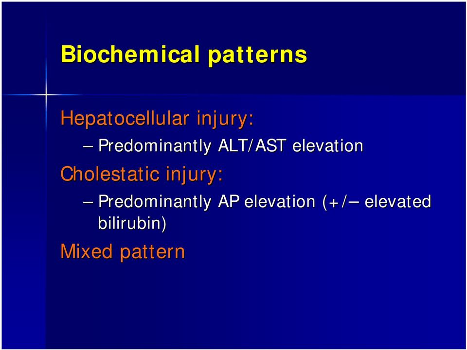 Cholestatic injury: Predominantly AP