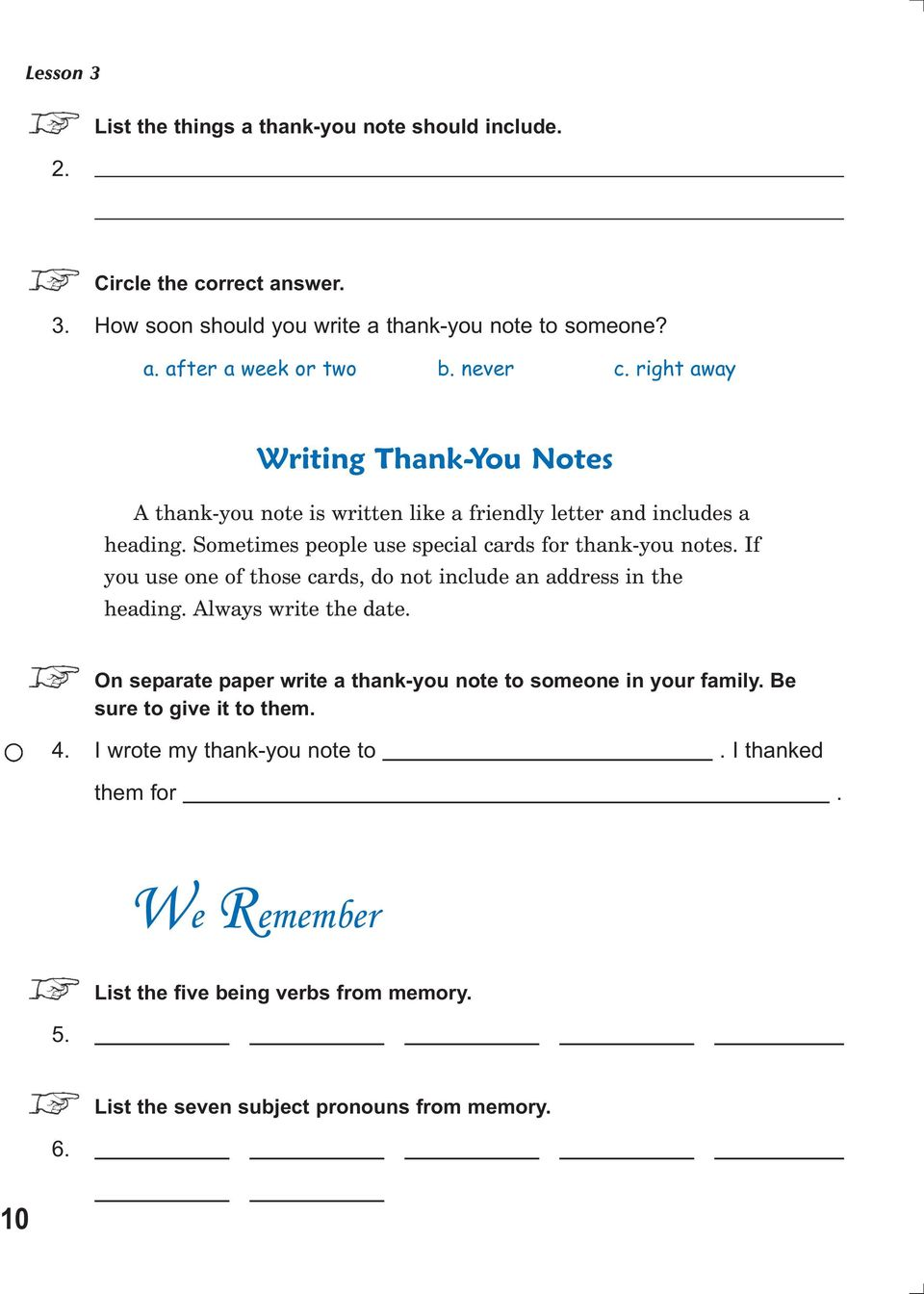 If you use one of those cards, do not include an address in the heading. Always write the date. On separate paper write a thank-you note to someone in your family.