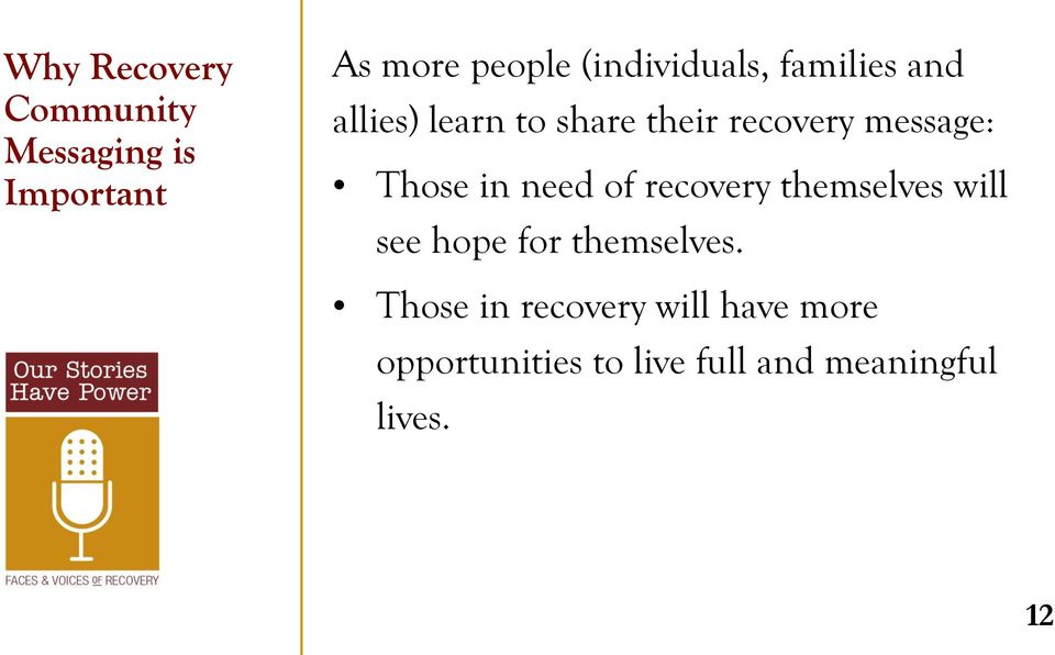 message: Those in need of recovery themselves will see hope for