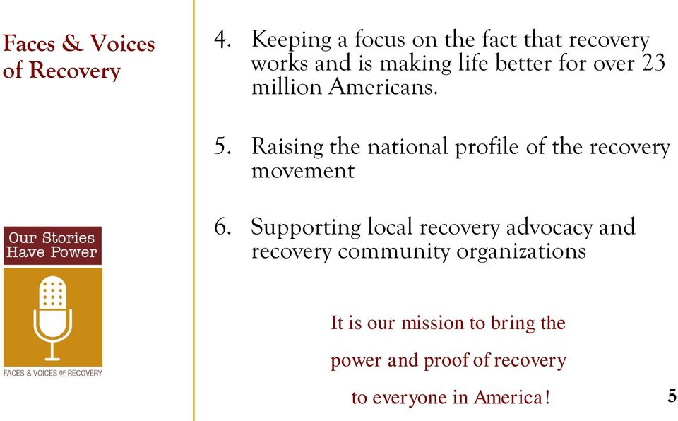 million Americans. 5. Raising the national profile of the recovery movement 6.