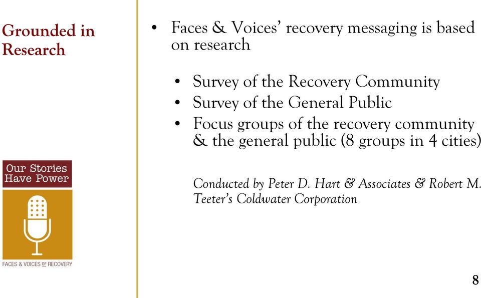 of the recovery community & the general public (8 groups in 4 cities)