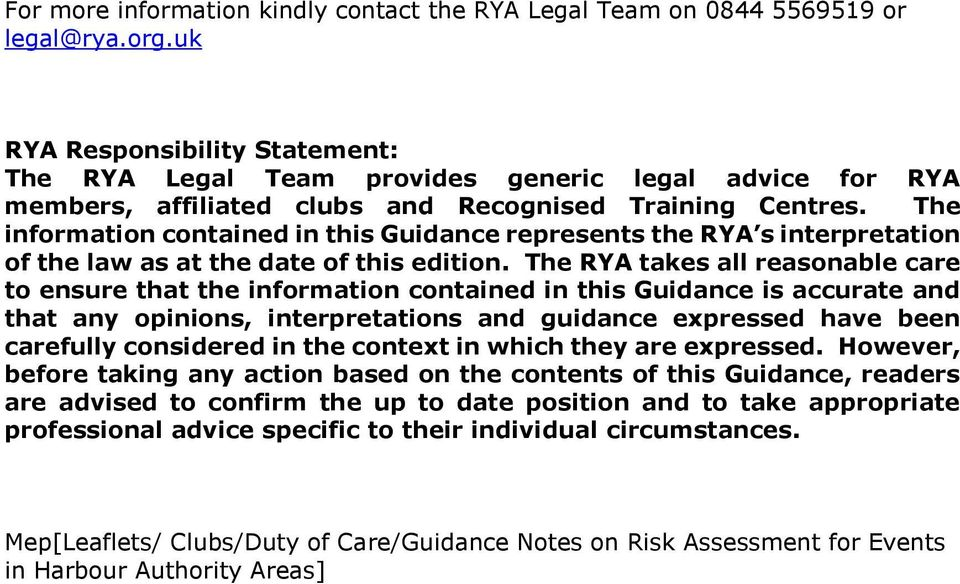 The information contained in this Guidance represents the RYA s interpretation of the law as at the date of this edition.
