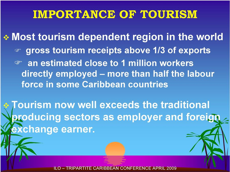 employed more than half the labour force in some Caribbean countries Tourism now